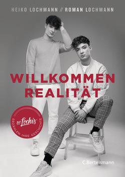 Willkommen Realität von Lochmann,  Heiko, Lochmann,  Roman