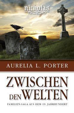 Nicholas – Zwischen den Welten von Porter,  Aurelia L.