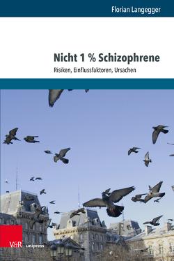 Nicht 1% Schizophrene von Langegger,  Florian