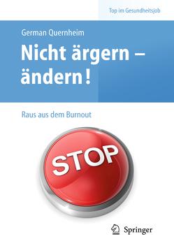 Nicht ärgern – ändern! Raus aus dem Burnout von Quernheim,  German