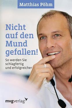 Nicht auf den Mund gefallen von Pöhm,  Matthias