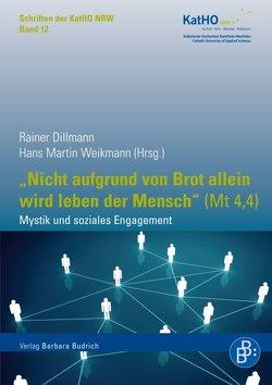 """""""Nicht aufgrund von Brot allein wird leben der Mensch"""" (Mt 4,4) von Dillmann,  Rainer, Weikmann,  Hans Martin"""