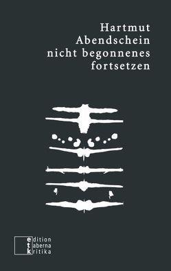 nicht begonnenes fortsetzen von Abendschein,  Hartmut, Schlinkert,  Norbert W.