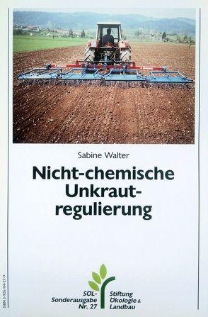 Nicht-chemische Unkrautregulierung von Walter,  Sabine
