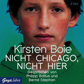 Nicht Chicago, nicht hier von Baltus,  Philipp, Boie,  Kirsten, Stephan,  Bernd