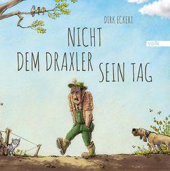 Nicht dem Draxler sein Tag von Eckert,  Dirk