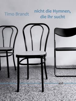 nicht die Hymnen, die ihr sucht von Brandt,  Timo