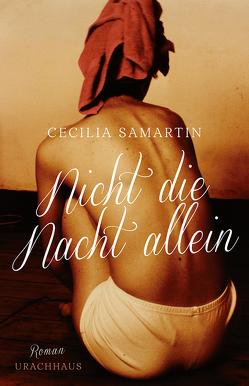 Nicht die Nacht allein von Fuchs,  Dieter, Samartin,  Cecilia