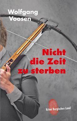 Nicht die Zeit zu sterben von Voosen,  Wolfgang