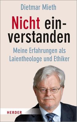 Nicht einverstanden von Mieth,  Prof. Dietmar