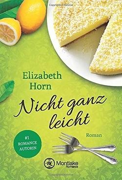 Nicht ganz leicht von Horn,  Elizabeth