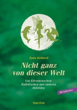 Nicht ganz von dieser Welt von Helliwell,  Tanis