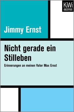 Nicht gerade ein Stilleben von Bortfeldt,  Barbara, Ernst,  Jimmy