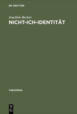 Nicht-Ich-Identität von Becker,  Joachim