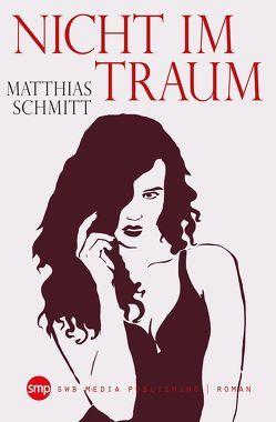 Nicht im Traum von Schmitt,  Matthias