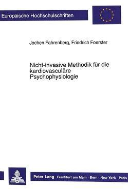 Nicht-invasive Methodik für die kardiovasculäre Psychophysiologie von Fahrenberg,  Jochen, Foerster,  Friedrich