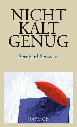 Nicht kalt genug von Setzwein,  Bernhard