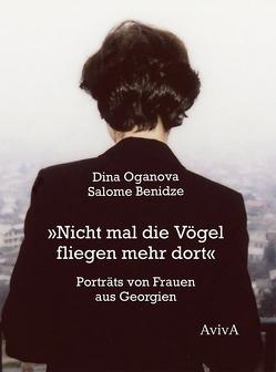 """""""Nicht mal die Vögel fliegen mehr dort"""" von Benidze,  Salome, Oganova,  Dina"""