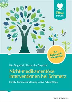 Nicht-medikamentöse Interventionen bei Schmerz von Bogatzki,  Alexander, Bogatzki,  Ute