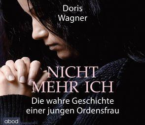 Nicht mehr ich von Hildenbrandt,  Gaby, Wagner,  Doris