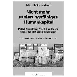 Nicht mehr sanierungsfähiges Humankapital von Zentgraf,  Klaus-Dieter
