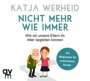 Nicht mehr wie immer von Werheid,  Katja