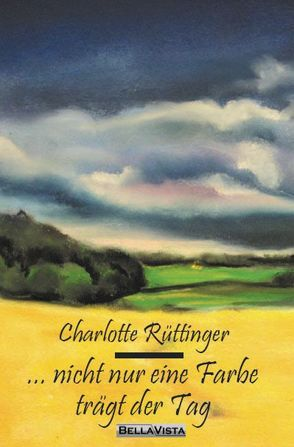 … nicht nur eine Farbe trägt der Tag von Rüttinger,  Charlotte