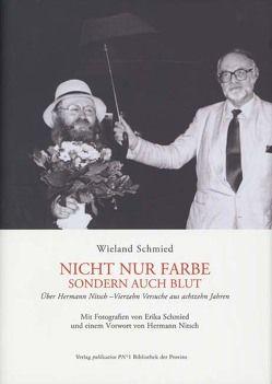 Nicht nur Farbe, sondern auch Blut von Nitsch,  Hermann, Schmied,  Erika, Schmied,  Wieland
