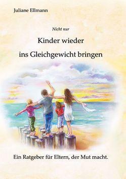 (Nicht nur) Kinder wieder ins Gleichgewicht bringen von Ellmann,  Juliane, Sliwiok,  Marek