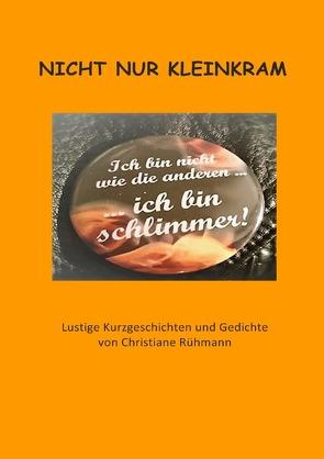 Nicht nur Kleinkram von Rühmann,  Christiane
