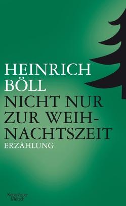 Nicht nur zur Weihnachtszeit von Böll,  Heinrich