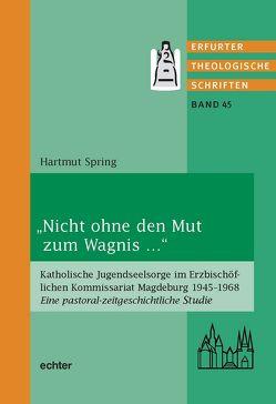 """""""Nicht ohne den Mut zum Wagnis …"""" von Spring,  Hartmut"""