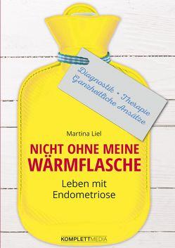 Nicht ohne meine Wärmflasche von Liel,  Martina