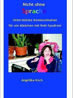 Nicht ohne Sprache von Koch,  Angelika