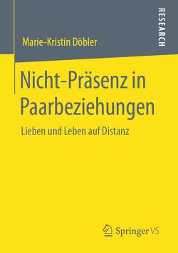 Nicht-Präsenz in Paarbeziehungen von Döbler,  Marie-Kristin