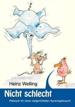 Nicht schlecht von Welling,  Heinz