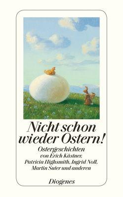 Nicht schon wieder Ostern! von Kampa,  Daniel