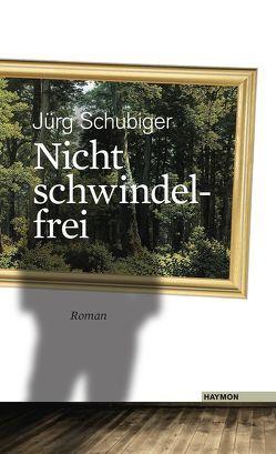 Nicht schwindelfrei von Schubiger,  Jürg