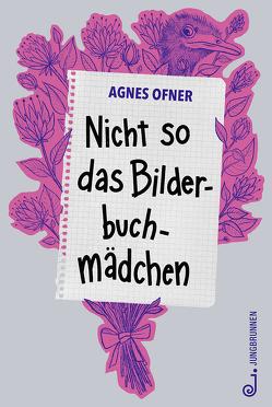 Nicht so das Bilderbuchmädchen von Ofner,  Agnes