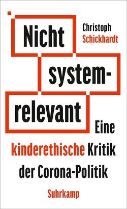 Nicht systemrelevant von Schickhardt,  Christoph