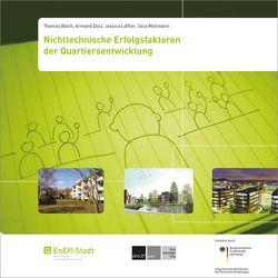 Nichttechnische Erfolgsfaktoren der Quartiersentwicklung. von Bloch,  Thomas, Dütz,  Armand, Löffler,  Jessica, Moltmann,  Sara