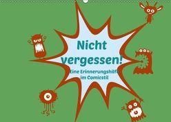 Nicht vergessen! Eine Erinnerungshilfe im Comicstil (Wandkalender 2018 DIN A2 quer) von Hultsch,  Heike