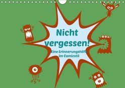 Nicht vergessen! Eine Erinnerungshilfe im Comicstil (Wandkalender 2018 DIN A4 quer) von Hultsch,  Heike
