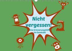 Nicht vergessen! Eine Erinnerungshilfe im Comicstil (Wandkalender 2019 DIN A3 quer) von Hultsch,  Heike