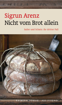 Nicht vom Brot allein (eBook) von Arenz,  Sigrun