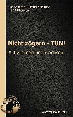 Nicht zögern – TUN! von Werbizki,  Alexej