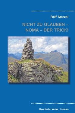 Nicht zu glauben – NOMA – der Trick! von Sterzel,  Rolf