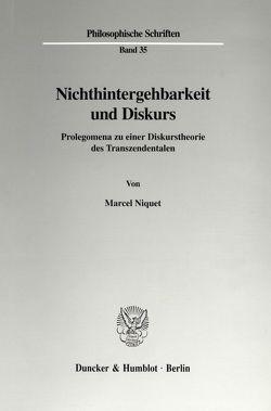 Nichthintergehbarkeit und Diskurs. von Niquet,  Marcel