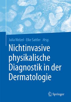 Nichtinvasive physikalische Diagnostik in der Dermatologie von Sattler,  Elke, Welzel,  Julia