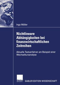 Nichtlineare Abhängigkeiten bei finanzwirtschaftlichen Zeitreihen von Möller,  Ingo